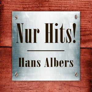 Hans Albers - Nur Hits!