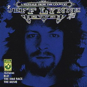 A Message From the Country: The Jeff Lynne Years, 1968-1973