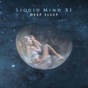 Liquid Mind XI: Deep Sleep