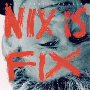 Bild für 'Nix is fix'