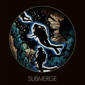 Submerge