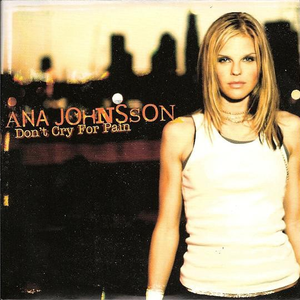Ana Johnsson - Don't cry for pain