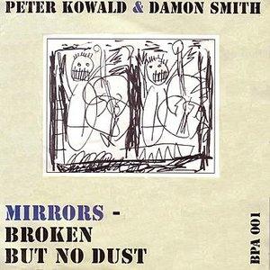 Mirrors - Broken But No Dust