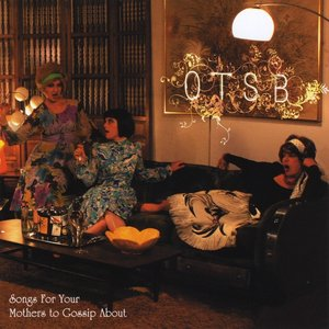 Songs For Your Mothers to Gossip About