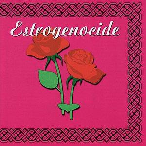 Estrogenocide