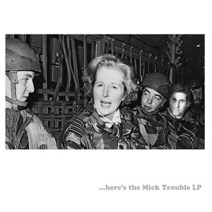It's The Mick Trouble LP