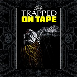 TRAPPED ON TAPE