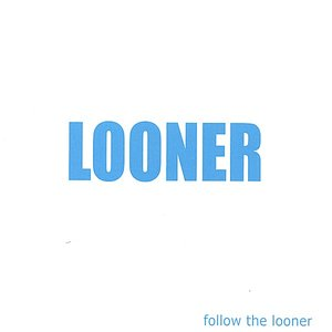 Follow the Looner