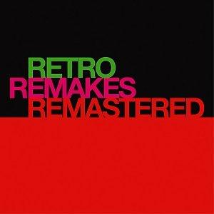 Retro Remakes Remastered