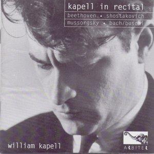 Kapell In Recital: Beethoven, Shostakovich, Mussorgsky, Bach/Busoni