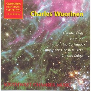 Wuorinen, C.: Winter's Tale (A) / Horn Trio / A Song To the Lute in Musicke / Christes Crosse