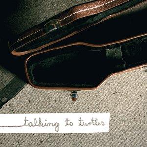 talking to turtles EP
