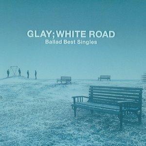 -Ballad Best Singles- WHITE ROAD