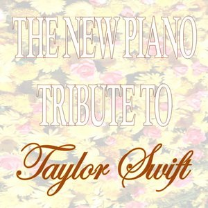 The New Piano Tribute to Taylor Swift
