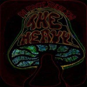 The Heavy (Please Tune In…)