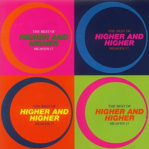 Higher And Higher - The Best Of Heaven 17