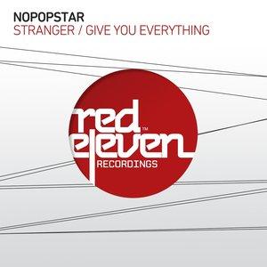 Stranger / Give U Everything