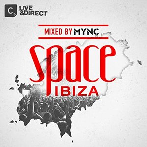 Space Ibiza 2013 (Mixed by MYNC)