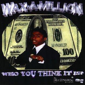 Avatar for Wax-a-Million