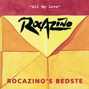 "Rocazino's Bedste ""All My Love"""