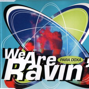 We Are Ravin'