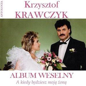 A kiedy bedziesz moja zona / Album weselny (Krzysztof Krawczyk Antologia)