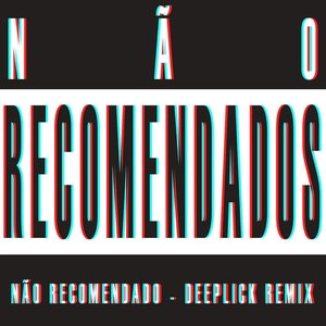 Não Recomendado (Deeplick Remix)
