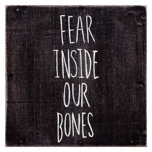 Fear Inside Our Bones