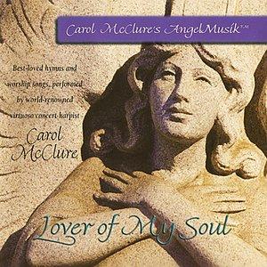 Lover of My Soul (Carol McClure's Angel Musik)