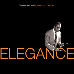 Elegance: The Birth of the Modern Jazz Quartet