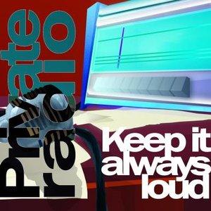 Keep it always loud