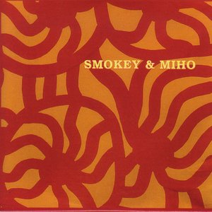 Smokey & Miho