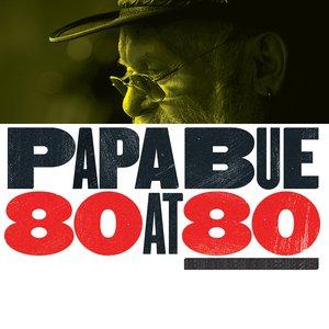 Papa Bue 80 at 80