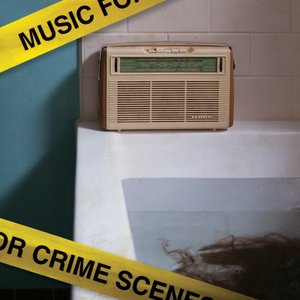 Music For Crime Scenes