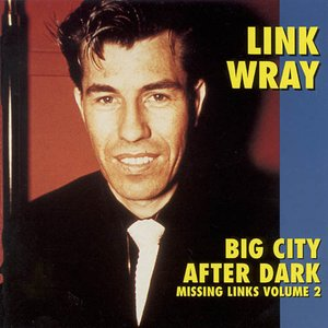 Big City After Dark - Missing Links Volume 2