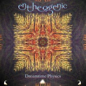 Dreamtime Physics