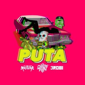 Puta (feat. 3robi)