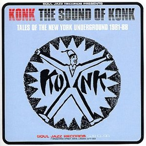 The Sound of Konk: Tales of the New York Underground 1981-88