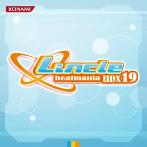 beatmania IIDX 19 Lincle Music Selection