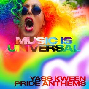 Music Is Universal: Yass Kween PRIDE Anthems