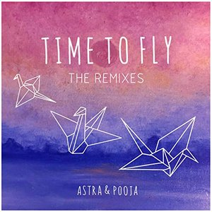 Time to Fly (with Pooja) [The Remixes]