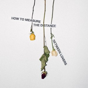 How To Measure The Distance Between Lovers