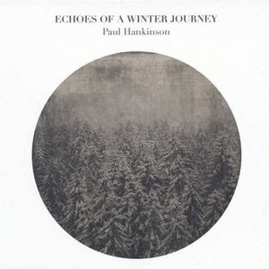 Hankinson: Echoes of a Winter Journey