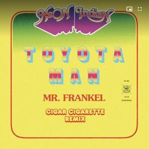 Toyota Man (Mr. Frankel, Cigar Cigarette Remix) [feat. Alex Frankel] - Single