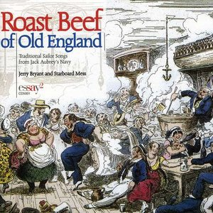 Roast Beef of Old England: Traditional Sailor Songs from Jack Aubrey's Navy