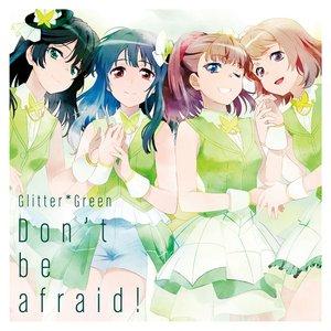 Don't be afraid!