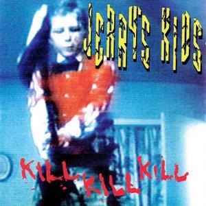 Kill Kill Kill/Is This My World?