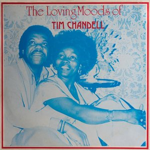 The Loving Moods of Tim Chandell