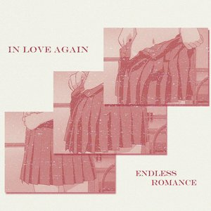 In Love Again / Endless Romance