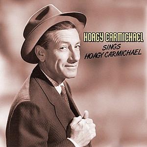 Hoagy Carmichael Sings Hoagy Carmichael